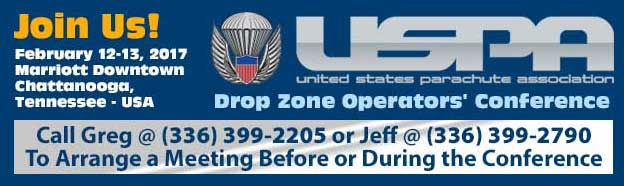 USPA-DZO-Drop-Zone-Operators-Conference-2017 Call Greg @ (336) 399-2205 or Jeff @ (336) 399-2790 To Arrange a Meeting Before or During the Conference